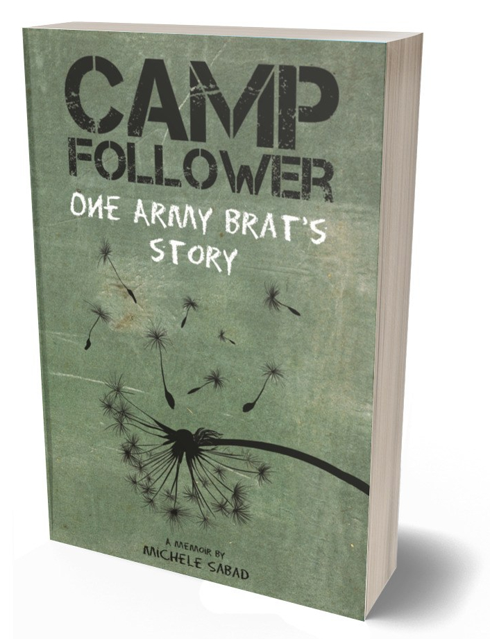 ID: book cover: Dandelion with its seeds blowing in the wind against a green background. Text reads: Camp Follower, One Army Brat's Story