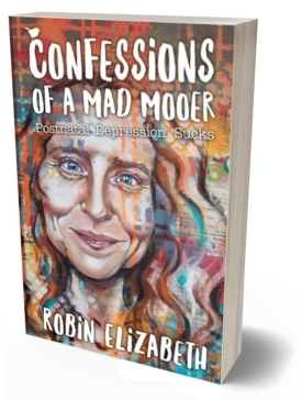 Confessions of a Mad Mooer, Postnatal Depression Sucks book cover