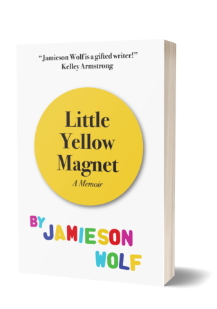 """Bookcover ID: White background with yellow circle that says Little Yellow Magnet, A Memoir. The """"by Jamieson Wolf"""" text is written in a multicoloured fridge magnet font. Quote from Kelly Armstrong: Jamieson Wolf is a gifted writer!"""