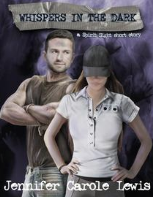Book cover ID: A muscular man in a sleeveless shirt and jeans, with arm folded, stands beside a woman in a light grey t-shirt who wears a black baseball cap over her long brown hair. Text reads: Whispers in the Dark, A Spirit Sight Story, Jennifer Carole Lewis.