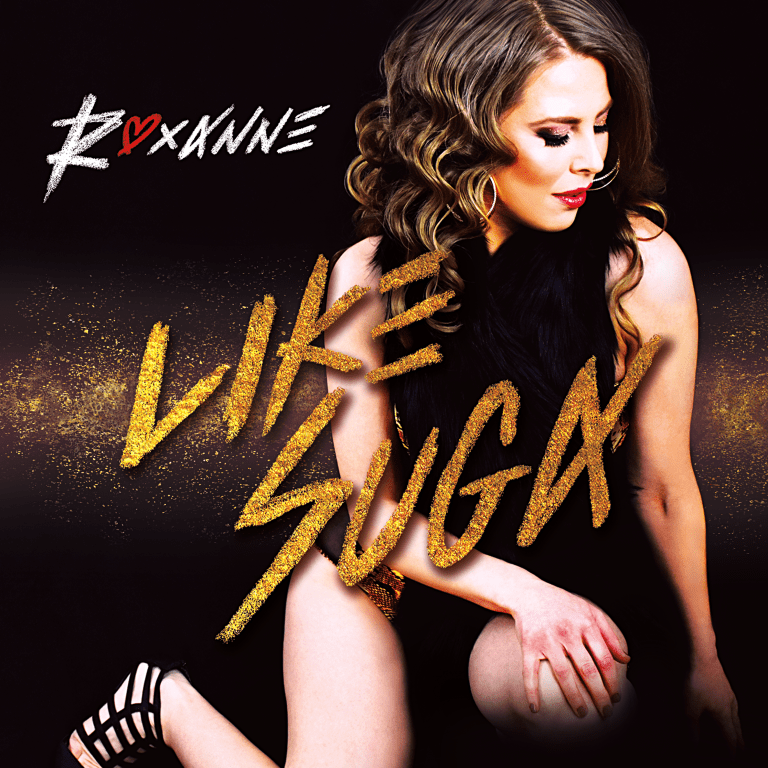Roxanne's new single, Like Suga